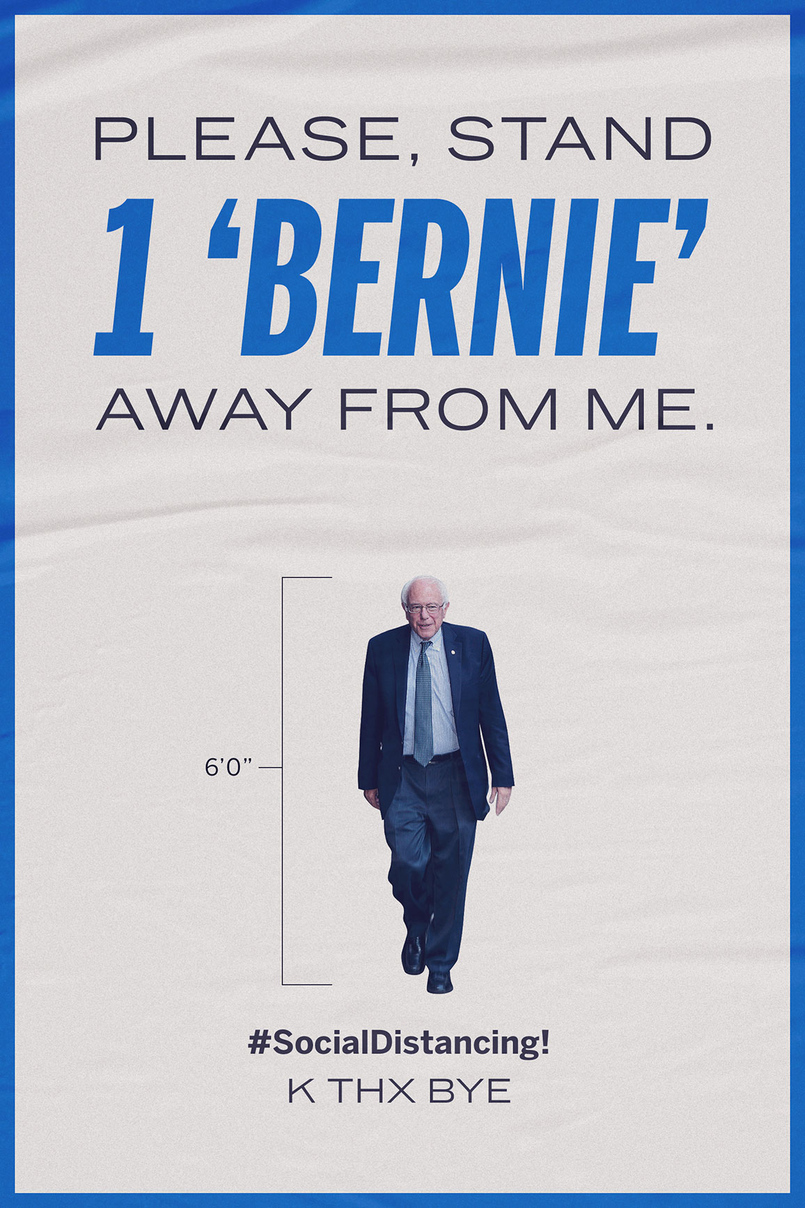Please Stand 1 'Bernie' Away From Me.