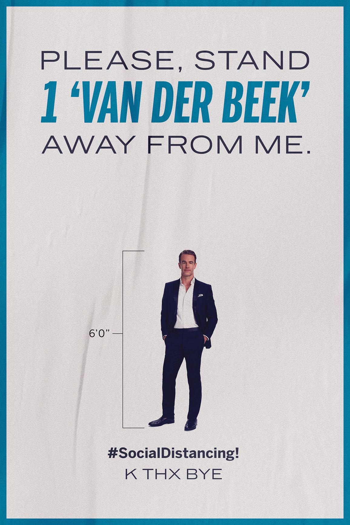 Please Stand 1 'Van Der Beek' Away From Me.